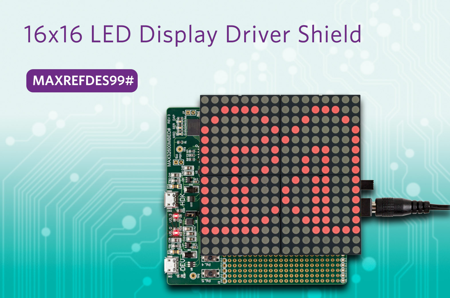 Create 16x16 LED Displays with Flexible Reference Design - Maxim